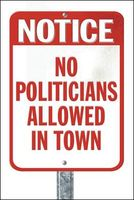 No Politicians Allowed in Town